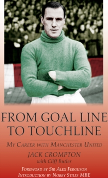 From Goal-Line to Touchline : My Career with Manchester United, Hardback Book