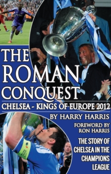 Roman Conquest : Chelsea -- Kings of Europe 2012, Paperback Book