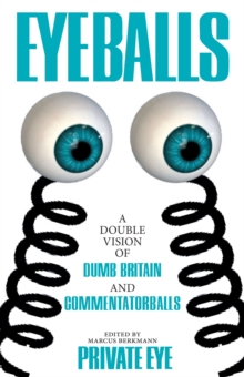 Eyeballs : A Double Vision of Delightful Drivel, Hardback Book