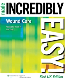 Wound Care Made Incredibly Easy! UK Edition, Paperback Book