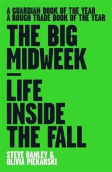 The Big Midweek : Life Inside the Fall, Paperback Book