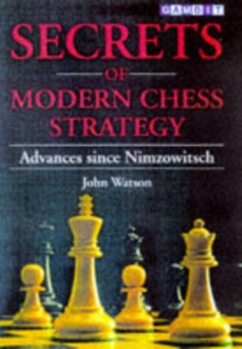 Secrets of Modern Chess Strategy : Advances Since Nimzowitsch, Paperback Book
