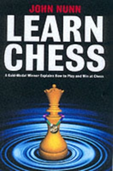 Learn Chess : A Gold-medal Winner Explains How to Play and Win at Chess, Paperback Book