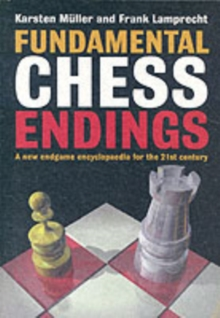 Fundamental Chess Endings : A New One-volume Endgame Encyclopaedia for the 21st Century, Paperback Book