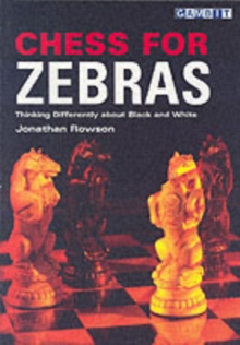 Chess for Zebras : Making the Most of White and Black, Paperback Book