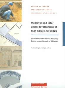 Medieval and later urban development at High Street, Uxbridge, Paperback Book
