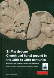St Marylebone Church and Burial Ground in the 18th to 19th Centuries, Hardback Book