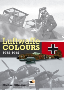 Luftwaffe Colours 1935 - 1945, Hardback Book