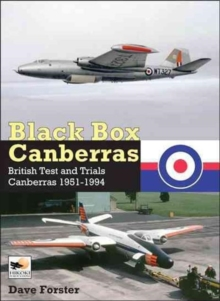 Black Box Canberras : British Test and Trials Canberras Since 1951, Hardback Book