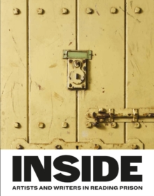 Inside : Artists and Writers in Reading Prison, Hardback Book