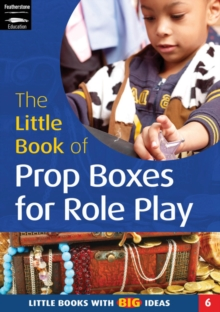 The Little Book of Prop Boxes for Role Play : Little Books with Big Ideas, Paperback Book