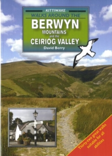 Walks Around the Berwyn Mountains and the Ceiriog Valley, Paperback Book