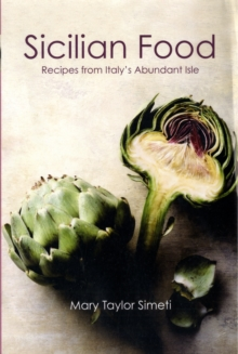 Sicilian Food : Recipes from Italy's Abundant Isle, Paperback Book