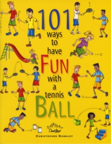 101 Ways to Have Fun with a Tennis Ball, Paperback Book