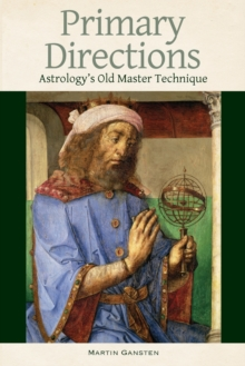 Primary Directions - Astrology's Old Master Technique, Paperback Book