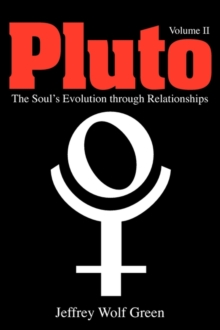 Pluto: The Soul's Evolution Through Relationships : Volume 2, Paperback / softback Book