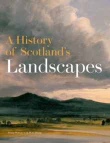 A History of Scotland's Landscapes, Hardback Book