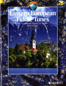 Eastern European Fiddle Tunes : 80 Traditional Pieces for Violin from Poland, Ukraine, Klezmer Tradition, Hungary, Romania and the Balkans, Mixed media product Book