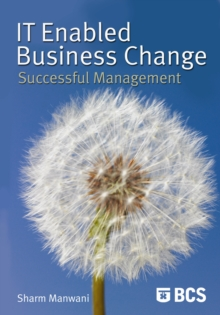 IT-Enabled Business Change : Successful Management, Paperback Book