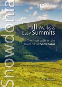 Hill Walks & Easy Summits : The Finest Walks on the Lower Hills of Snowdonia, Paperback Book