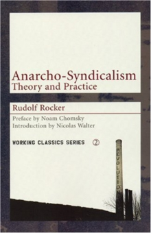 Anarcho-syndicalism : Theory and Practice, Paperback / softback Book