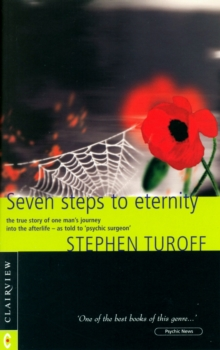 Seven Steps to Eternity : The True Story of One Man's Journey into the Afterlife, Paperback / softback Book