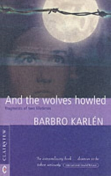 And the Wolves Howled : Fragments of Two Lifetimes, Paperback / softback Book