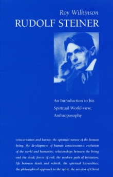 Rudolf Steiner : An Introduction to His Spiritual World-view, Anthroposophy, Paperback Book