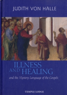 Illness and Healing and the Mystery Language of the Gospels, Hardback Book