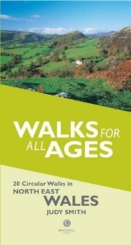 Walks for All Ages in North East Wales : 20 Short Walks for All the Family, Paperback / softback Book