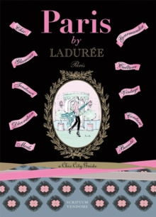 Paris by Laduree : a Chic City Guide, Paperback / softback Book