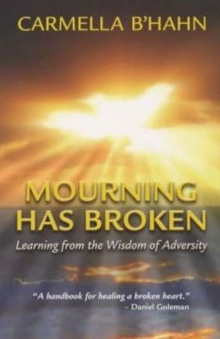 Mourning Has Broken : Learning from the Wisdom of Adversity, Paperback / softback Book