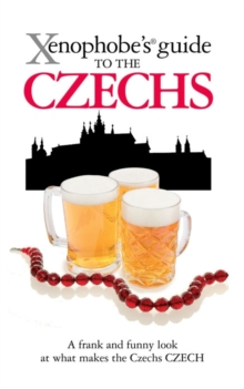 The Xenophobe's Guide to the Czechs, Paperback Book
