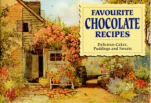 Favourite Chocolate Recipes : Delicious Cakes, Puddings and Sweets, Paperback Book