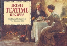 Irish Teatime Recipes : Traditional Fare from the Emerald Isle, Paperback Book