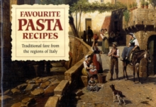 Favourite Pasta Recipes : Traditional Fare from the Regions of Italy, Paperback Book