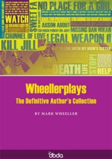 Wheellerplays : The Definitive Author's Collection, Paperback / softback Book
