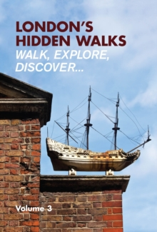 London's Hidden Walks : Volume 3, Paperback Book