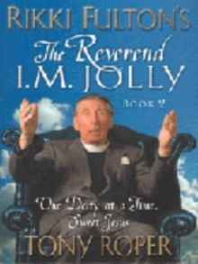 Rikki Fulton's Reverend I.M.Jolly : One Deity at a Time, Sweet Jesus Bk.2, Paperback Book