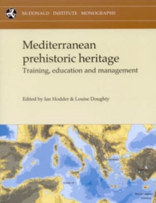 Mediterranean Prehistoric Heritage : Training, Education and Management, Paperback / softback Book