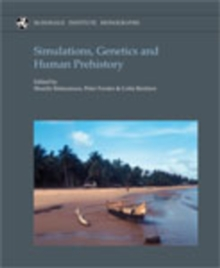 Simulations, Genetics and Human Prehistory, Hardback Book