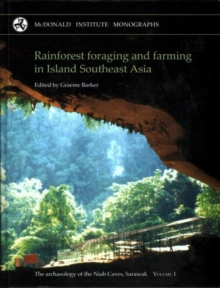 Rainforest Foraging and Farming in Island Southeast Asia, Hardback Book