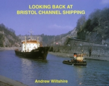 Looking Back at Bristol Channel Shipping, Hardback Book
