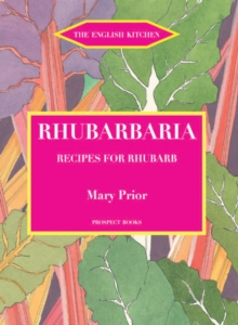 Rhubarbaria : Recipes for Rhubarb, Paperback / softback Book
