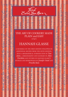 First Catch Your Hare : The Art of Cookery Made Plain and Easy (1747), Paperback Book