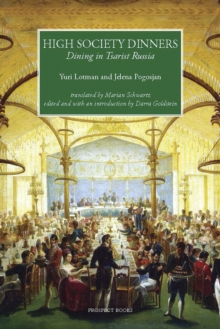 High Society Dinners : Dining in Tsarist Russia, Hardback Book