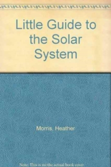 LITTLE GUIDE TO THE SOLAR SYSTEM, Paperback Book