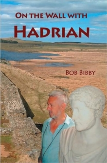 On the Wall with Hadrian, Paperback / softback Book