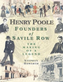 Henry Poole : Founders of Savile Row - The Making of a Legend, Hardback Book