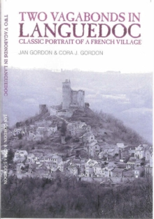 Two Vagabonds in Languedoc : Classic Portrait of a French Village, Paperback Book